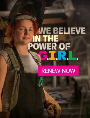 WE BELIEVE IN THE POWER OF A G.I.R.L.